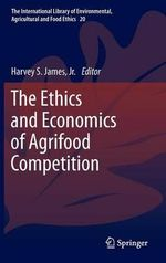 The Ethics and Economics of Agrifood Competition : The Role of the MAFF
