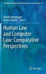 Human Law and Computer Law : Comparative Perspectives