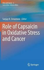 Role of Capsaicin in Oxidative Stress and Cancer : Molecules, Development, Morphology