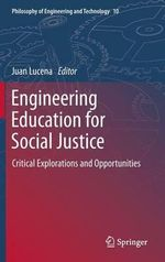Engineering Education for Social Justice : Critical Pedagogy in, Against and Beyond the Unive...