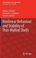 Nonlinear Behavior and Stability of Thin-walled Shells : Approximations, Numerical Analysis and Application... - Natalia I. Obodan