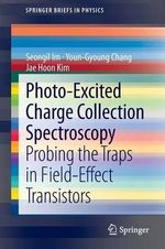 Photo-excited Charge Collection Spectroscopy : Principles and Applications - Seongil Im