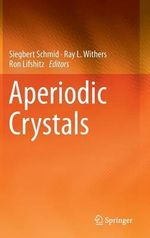 Aperiodic Crystals : Applications of Crystallographic Group Theory in C...