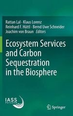 Ecosystem Services and Carbon Sequestration in the Biosphere : Policy, Planning and Practice