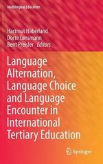 Language Alternation, Language Choice and Language Encounter in International Tertiary Education : Translators on Their Work and What it Means