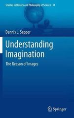 Understanding Imagination : Power, Repression, and the Emergence of the Indivi... - Dennis L. Sepper
