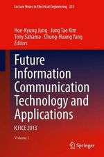 Future Information Communication Technology and Applications : ICFICE 2013