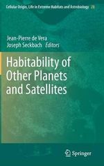 Habitability of Other Planets and Satellites : The Science of Planets Around Stars