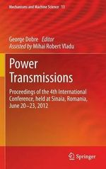 Power Transmissions : Proceedings of the 4th International Conference, Held at Sinaia, Romania, June 20 -23, 2012