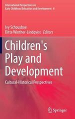 Children's Play and Development : Cultural-Historical Perspectives
