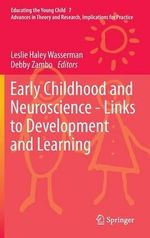 Early Childhood and Neuroscience - Links to Development and Learning : Cultural-Historical Perspectives