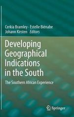 Developing Geographical Indications in the South : The Lean Six Sigma Framework and Systematic Method...