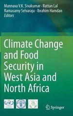 Climate Change and Food Security in West Asia and North Africa : Integrating Renewable Energy and Energy Efficiency...
