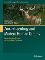 Zooarchaeology and Modern Human Origins : Ecology, Biological Implications and Environmental...