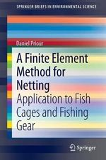 A Finite Element Method for Netting : Application to Fish Cages and Fishing Gear - Daniel Priour