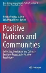 Positive Nations and Communities : Collective, Qualitative and Cultural-Sensitive Processes in Positive Psychology
