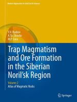 Trap Magmatism and Ore Formation in the Siberian Noril'sk Region : Atlas of Magmatic Rocks Volume 2 - V.V. Ryabov