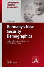 Germany's New Security Demographics : Military Recruitment in the Era of Population Aging - Wenke Apt
