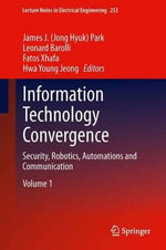 Information Technology Convergence : Security, Robotics, Automations and Communication