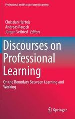 Discourses on Professional Learning : On the Boundary Between Learning and Working