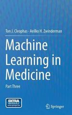 Machine Learning in Medicine : Part Three - Ton J. Cleophas