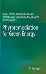 Phytoremediation for Green Energy