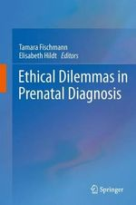 Ethical Dilemmas in Prenatal Diagnosis