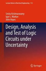 Design, Analysis and Test of Logic Circuits Under Uncertainty - Smita Krishnaswamy