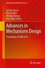 Advances in Mechanisms Design : Proceedings of Tmm 2012