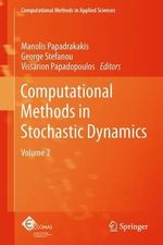 Computational Methods in Stochastic Dynamics : Volume 2