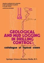 Geological and Mud Logging in Drilling Control : Catalogue of Typical Cases