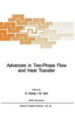 Advances in Two-Phase Flow and Heat Transfer : Fundamentals and Applications Volume 1