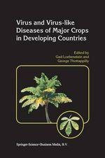 Virus and Virus-Like Diseases of Major Crops in Developing Countries