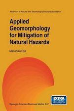 Applied Geomorphology for Mitigation of Natural Hazards - M. Oya