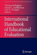 International Handbook of Educational Evaluation : Part One: Perspectives / Part Two: Practice