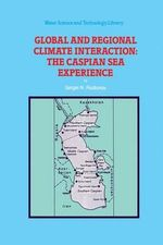 Global and Regional Climate Interaction : the Caspian Sea Experience - Sergei N. Rodionov