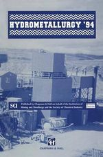 Hydrometallurgy '94 : Papers Presented at the International Symposium 'Hydrometallurgy '94' Organized by the Institution of Mining and Metallurgy and the Society of Chemical Industry, and Held in Cambridge, England, from 11 to 15 July, 1994