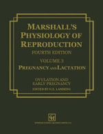 Marshall's Physiology of Reproduction : Volume 3 Pregnancy and Lactation