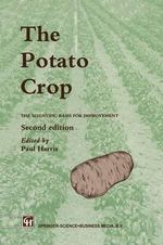 The Potato Crop : The Scientific Basis for Improvement