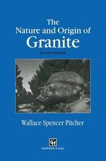 The Nature and Origin of Granite : Information Science and Statistics - Wallace S. Pitcher