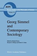 Georg Simmel and Contemporary Sociology : Boston Studies in the Philosophy and History of Science