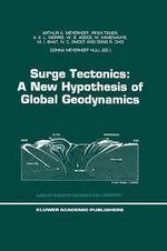 Surge Tectonics : A New Hypothesis of Global Geodynamics - Arthur A. Meyerhoff