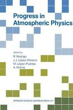 Progress in Atmospheric Physics : Proceedings of the 15th Annual Meeting on Atmospheric Studies by Optical Methods, Held in Granada, Spain, 6-11 September 1987
