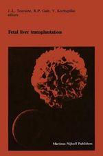 Fetal liver transplantation : Developments in Hematology and Immunology