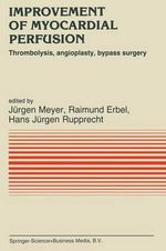 Improvement of Myocardial Perfusion : Thrombolysis, Angioplasty, Bypass Surgery