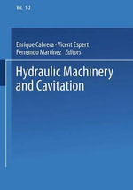 Hydraulic Machinery and Cavitation : Proceedings of the Xviii Iahr Symposium on Hydraulic Machinery and Cavitation