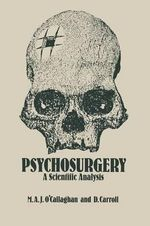 Psychosurgery : A Scientific Analysis - M. a. O'Callaghan