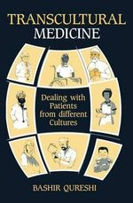 Transcultural Medicine : Dealing with Patients from Different Cultures - B. Qureshi