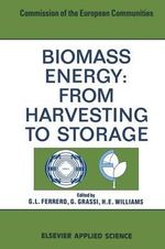 Biomass Energy : From Harvesting to Storage - G.L. Ferrero