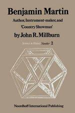 Benjamin Martin : Author, Instrument-Maker, and 'Country Showman' - J. R. Millburn